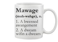 Mawage Mug from teechip. Buy link: https://teechip.com/mwagemug#id=1001&c=F6F6F6&sid=beverage-mug