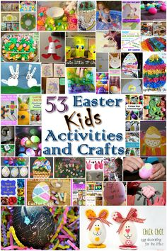 53 Easter Kids Activities and Crafts...that should about do it...