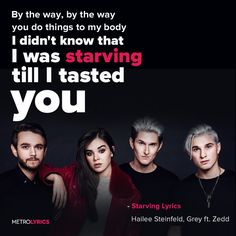 Lyrics to 'Starving' by Hailee Steinfeld. Song Lyric Quotes, Lyric Art, Music Lyrics, Music Love, Music Is Life, Read Meaning, Selfie Captions, Me Too Lyrics, Sing To Me