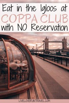 Coppa Club Igloos Tower Bridge Without ReservationYou can find London restaurants and more on our website.Coppa Club Igloos Tower Bridge Without Reservation Europe Travel Tips, European Travel, Travel Destinations, Holiday Destinations, Italy Travel, Travel Guide, Budget Travel, Essen In London, Best Food In London