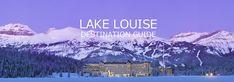 Lake Louise Destination Guide