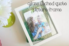 DIY home crafts DIY Glass Etched Quote Picture Frame DIY home crafts