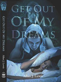 Get Out of My Dreams by Allan J. Lewis http://www.amazon.com/dp/B00NJ2BSI4/ref=cm_sw_r_pi_dp_bQZFvb1EMCKP4