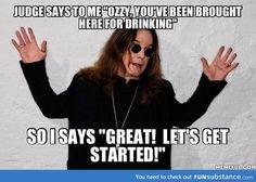 "Ozzy Osbourne: Judge says to me ""Ozzy, you've been brought here for drinking. Let's get started! Emo Bands, Music Bands, Rock Bands, Metal Bands, Shrek, Ozzy Osbourne Quotes, Heavy Metal, Ozzy Osbourne Black Sabbath, Metal Meme"