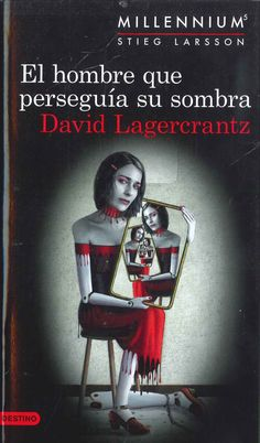 Buy El hombre que perseguía su sombra (Serie Millennium by David Lagercrantz, Juan José Ortega Román, Martin Lexell and Read this Book on Kobo's Free Apps. Discover Kobo's Vast Collection of Ebooks and Audiobooks Today - Over 4 Million Titles! I Love Books, Books To Read, My Books, This Book, David Lagercrantz, Back Of My Hand, Lisbeth Salander, Stieg Larsson, Books 2018