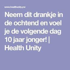 Neem dit drankje in de ochtend en voel je de volgende dag 10 jaar jonger! | Health Unity