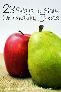 Healthy Foods on a budget. 23 awesome tips to help you save BIG and help you be able to afford healthy foods on any budget!