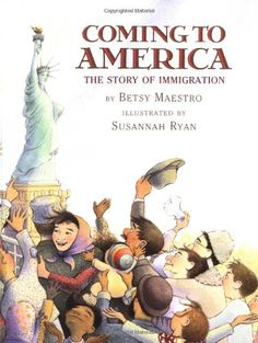 Picture book. Coming to America: The Story of Immigration by Betsy Maestro, illustrated by Susannah Ryan
