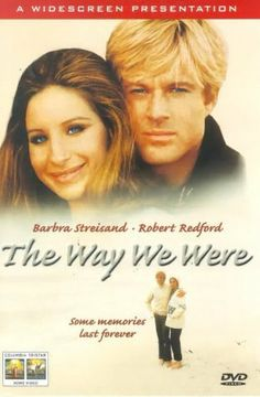 The Way We Were is a classic. Magnetic and irresistsble Redford and Streisand (before she became as unbearbly egoistic publicly) made a strange pairing both on and off the screen. But somehow the film still works and perfectly captures the era and theme it was meant to. Quite moving.