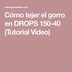 Cómo tejer el gorro en DROPS 150-40 (Tutorial Video)