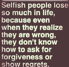 Selfishness Quotes It's A Shame When You Do Everything You Can For Your Children And .