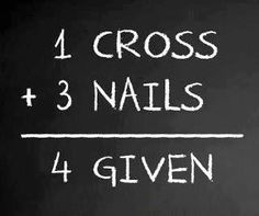 1 cross + 3 nails = 4 given   This pin is so not random, but it's the only board it really fit into