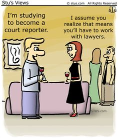Court reporting cartoon.  Cute.