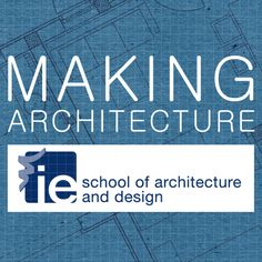 Making Architecture from IE Business School, IE School of Architecture & Design. Making architecture offers a unique insight into the mind and work of an Architect, starting with the basics of the profession and culminating with the production of ...