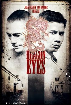 Watch Dragon Eyes full hd online Directed by John Hyams. With Cung Le, Jean-Claude Van Damme, Johnny Holmes, Peter Weller. In St. Jude, drug dealers and corrupt cops have destroyed an urban n All Movies, Action Movies, Movies To Watch, Jc Van Damme, Dragon Eyes, Easy Dragon Drawings, Peter Weller, Eye Movie, Claude Van Damme