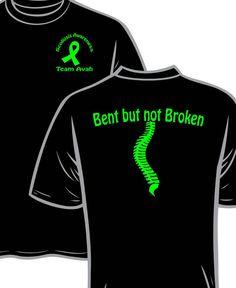 BENT BUT NOT BROKEN scoliosis awareness shirt.  https://www.etsy.com/listing/286935153/bent-but-not-broken-scoliosis-awareness