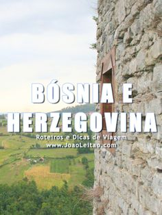 Visitar Bósnia e Herzegovina - Roteiros e Dicas de Viagem Bósnia E Herzegovina, Pedal, Grande, World, Places, Cards, Blog, Travel, Travel Guide
