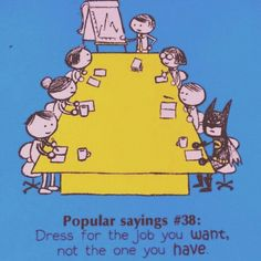 Is your dream to be Batman? Dress for the job you want, not the job you have
