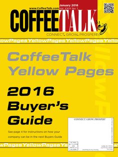 January 2016 CoffeeTalk Yellow Pages INFORMATION IS POWER - Do you know as much as your competition?