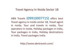 8 Best Travel Agents in Noida Sector 18 images | India