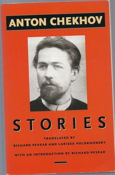 Stories of Anton Chekhov: Anton Chekhov, Richard Pevear, Larissa Volokhonsky: 9780553381009: Amazon.com: Books