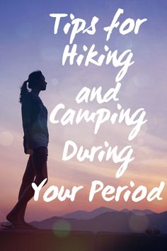 Never let your period get in the way of your hiking, backpacking and camping adventures!
