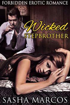 Wicked Stepbrother: A Forbidden Erotic Romance – Sasha Marcos