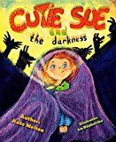 Free Kindle Book -   Bedtime Story Cutie Sue and the Darkness: A Children's Book Your Kids Will Absolutely Love! (Picture Book, Preschool book, Ages 3-6) (Cutie Sue Series 1) Check more at http://www.free-kindle-books-4u.com/childrens-ebooksfree-bedtime-story-cutie-sue-and-the-darkness-a-childrens-book-your-kids-will-absolutely-love-picture-book-preschool-book-ages-3-6-cutie-sue-series-1/