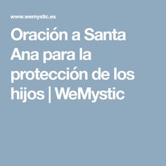 Oración a Santa Ana para la protección de los hijos | WeMystic