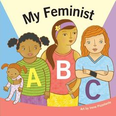 My Feminist ABC (ages 0 to 4): feminism