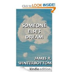 Someone Else's Dream   James R. Winterbottom  $3.50 or free with Prime