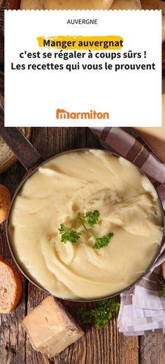 Aligot, saucisses... et autres gourmandises sont au programme de cette sélection de recettes auvergnates #recette #cuisine #marmiton #aligot #auvergne