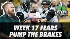 Fantasy Football 2017 - Week 17 Fears, Pump the Brakes, Key Questions - Ep. #507 - Fantasy FootBall Videos