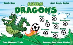 Green Dragons B53006  digitally printed vinyl soccer sports team banner. Made in the USA and shipped fast by BannersUSA.  You can easily create a similar banner using our Live Designer where you can manipulate ALL of the elements of ANY template.  You can change colors, add/change/remove text and graphics and resize the elements of your design, making it completely your own creation.