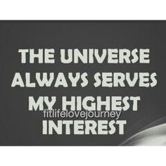 It will always serve your highest interest.