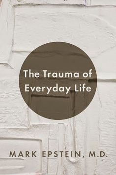 The Trauma of Everyday Life: A Guide to Inner Peace by Mark Epstein Books To Read, My Books, Psychology Books, Your Brain, Inner Peace, Trauma, Kindle, Stress, Just For You