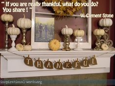 "Thanksgiving wallpaper ""If you are really thankful, what do you do? You share."" W. Clement Stone"