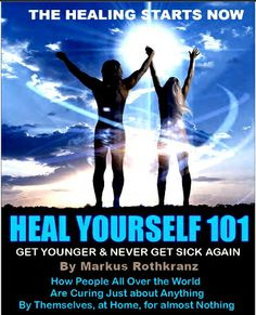 Heal Yourself 101 : Get Younger and Never Get Sick Again by Markus Rothkranz ~ http://api.ning.com/files/VYWlqe1rDnPxhL9NWQ4Ss5ry-TfCq7Rrj-GeVJzTRxW89H8zI2oAUl9fMBqG6sMeSJYT1iIWt3azkYQ4HFUb*dXOuyjWsYLj/HealYourself.pdf