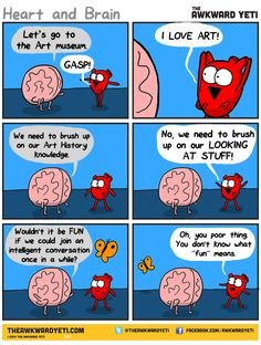 Nick Seluk - The Awkward Yeti - Heart and Brain, srdce a mozek Cute Comics, Funny Comics, Funny Quotes, Funny Memes, Hilarious, Awkward Quotes, Heart And Brain Comic, The Awkward Yeti, Akward Yeti