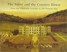 The Artist and the Country House: from the Fifteenth Century to the Present Day. An exhibition to benefit the Prince of Wales's Institute of Architecture. Introduction by John Harris. Sotheby's, September 1996. 184 p. EA.