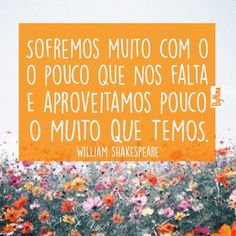 by Cris Figueired♥ William Shakespeare, Shakespeare Frases, Words Quotes, Life Quotes, Peace Love And Understanding, Fabulous Quotes, You Are My Everything, Printable Quotes, More Than Words