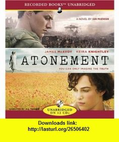 Atonement (9781428177772) Ian McEwan, Jill Tanner , ISBN-10: 1428177779  , ISBN-13: 978-1428177772 ,  , tutorials , pdf , ebook , torrent , downloads , rapidshare , filesonic , hotfile , megaupload , fileserve