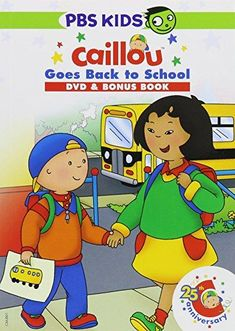 CAILLOU:CAILLOU GOES BACK TO SCHOOL