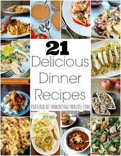 21 Delicious Dinner Recipes ~ Featuring YOU!! - Shaken Together - foodiedelicious.com