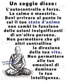 Un s#aggio disse: L' #autocontrollo è #forza. La #calma è maestria. Devi arrivare al punto in cui il tuo stato d'animo... The Words, Miracle Morning, Magic Words, Dalai Lama, Love Your Life, Buddhism, Beautiful Words, Karma, Quotes To Live By
