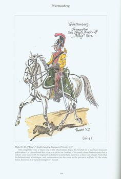 """The Confederation of the Rhine - Württemberg: Plate 11. 4th (""""King's"""") Light Cavalry Regiment, Trumpeter, 1812"""