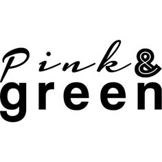 Pink and Green Text ❤ liked on Polyvore featuring phrase, quotes, saying and text