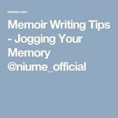 Memoir Writing Tips - Jogging Your Memory @niume_official