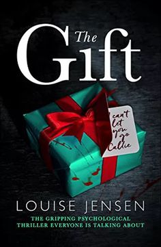 12/26/2016  THE GIFT  Louise Jensen --he perfect daughter. The perfect girlfriend. The perfect murder?  Jenna is seriously ill. She's lost all hope of getting the heart transplant she needs to live. But just as her life is ebbing away, she receives a donor heart from a girl called Callie. Who was Callie and how did she die? Jenna is determined to find out.  The closer Jenna gets to those who loved