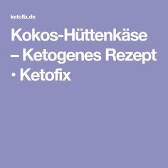 Kokos-Hüttenkäse – Ketogenes Rezept • Ketofix